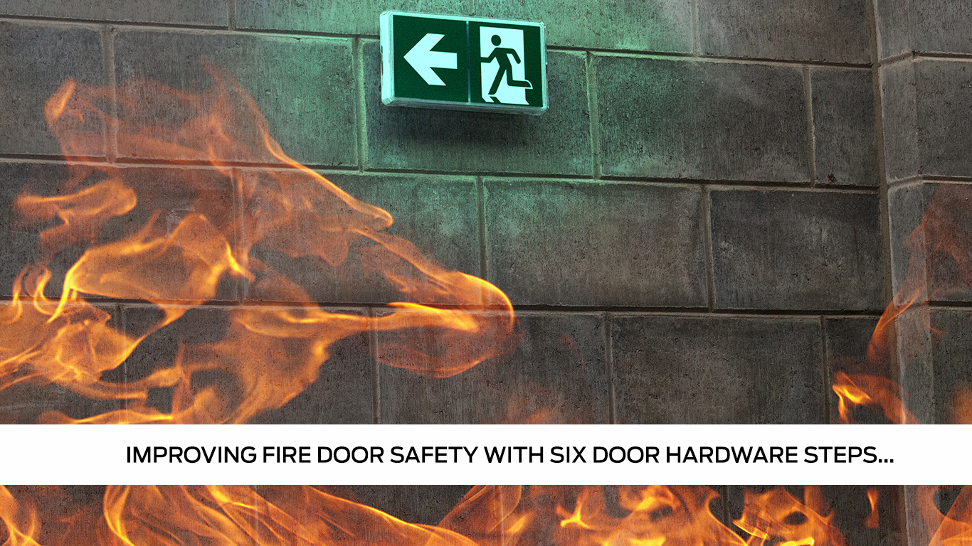Improving fire safety with six door hardware steps
